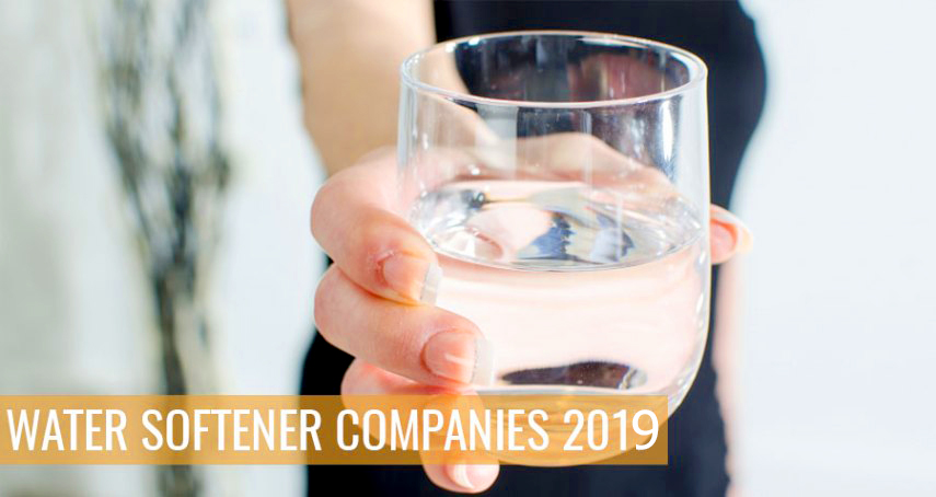 Best Water Softener Companies 2020 – Which Brand to Go for?